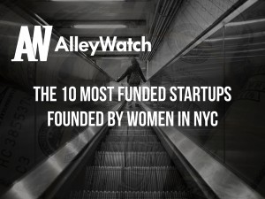 The 10 Most Funded Startups Founded by Women in NYC