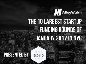 The 10 Largest NYC Startup Funding Rounds of January 2017
